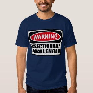 Warning DIRECTIONALLY CHALLENGED Men's Dark T-Shir T-Shirt