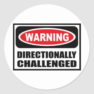 Warning DIRECTIONALLY CHALLENGED Sticker