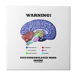 Warning! Discombobulated Mind Inside (Brain Humor) Tile