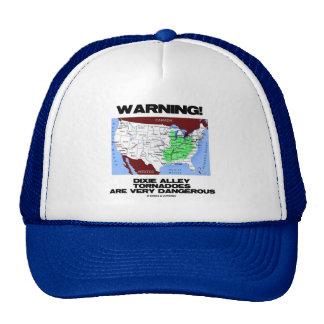 Warning! Dixie Alley Tornadoes Are Very Dangerous Trucker Hat