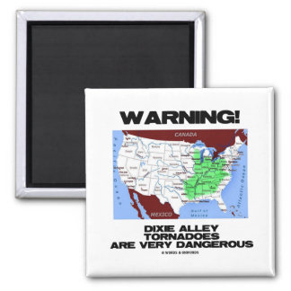 Warning! Dixie Alley Tornadoes Are Very Dangerous 2 Inch Square Magnet