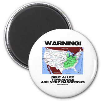 Warning! Dixie Alley Tornadoes Are Very Dangerous 2 Inch Round Magnet