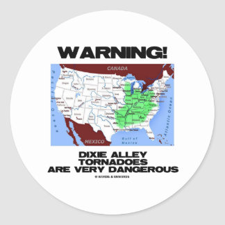 Warning! Dixie Alley Tornadoes Are Very Dangerous Round Stickers