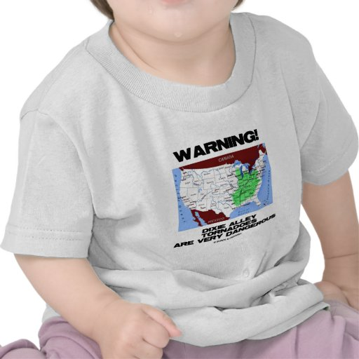 Warning! Dixie Alley Tornadoes Are Very Dangerous Shirt