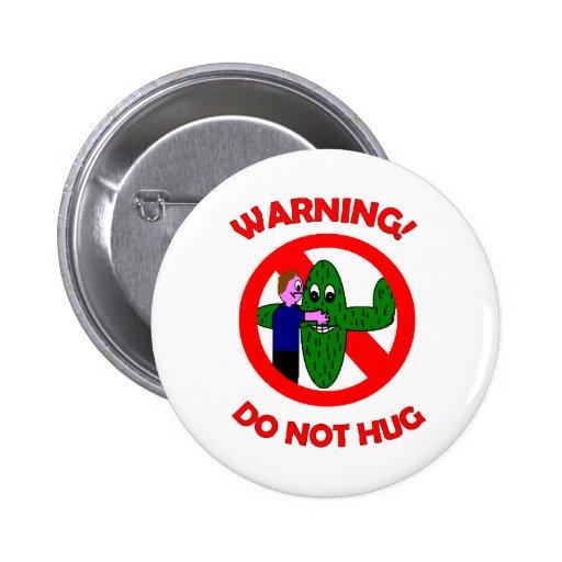 Warning! Do not hug Items Pins