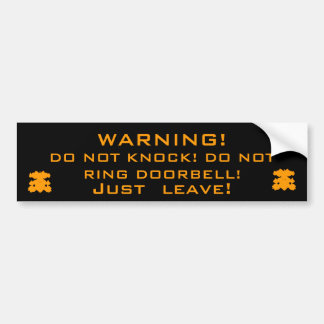 WARNING!, DO NOT KNOCK! DO NOT RING DOORBELL! BUMPER STICKER