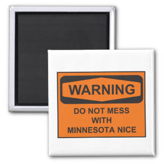 Warning Do Not Mess with MN Nice 2 Inch Square Magnet