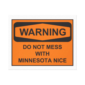 Warning Do Not Mess with MN Nice Canvas Print