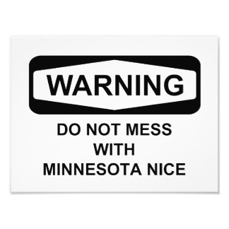 Warning Do Not Mess with MN Nice Photograph