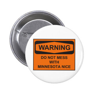 Warning Do Not Mess with MN Nice Pinback Button