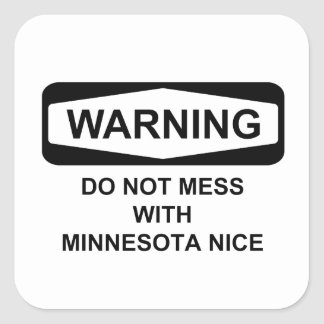 Warning Do Not Mess with MN Nice Square Sticker