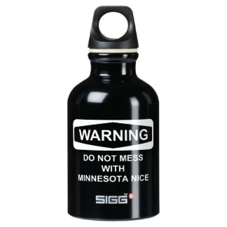 Warning Do Not Mess with MN Nice Water Bottle