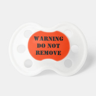 Warning do not remove BooginHead pacifier