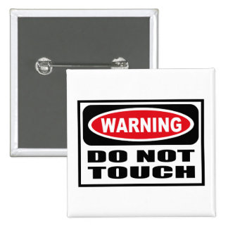Warning DO NOT TOUCH Button
