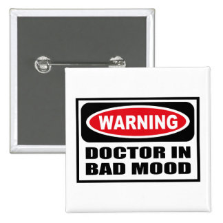 Warning DOCTOR IN BAD MOOD Button