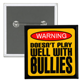 Warning Doesn t Play Well With Bullies Pinback Button