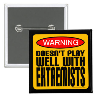 Warning Doesn t Play Well With Extremists Pins