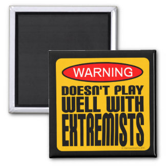 Warning Doesn t Play Well With Extremists Magnet