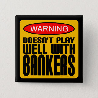 Warning: Doesn't Play Well With Bankers Button