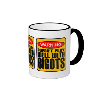 Warning: Doesn't Play Well With Bigots Ringer Coffee Mug