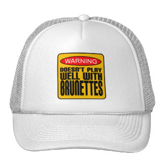 Warning: Doesn't Play Well With Brunettes Trucker Hat