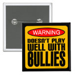 Warning: Doesn't Play Well With Bullies 2 Inch Square Button