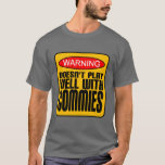 Warning: Doesn't Play Well With Commies T-Shirt