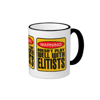 Warning: Doesn't Play Well With Elitists Ringer Coffee Mug