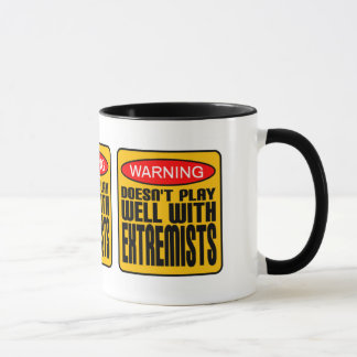 Warning: Doesn't Play Well With Extremists Mug