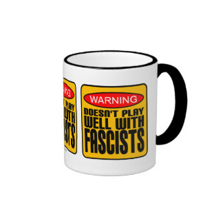 Warning: Doesn't Play Well With Fascists Ringer Mug