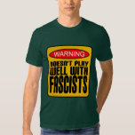 Warning: Doesn't Play Well With Fascists T Shirt