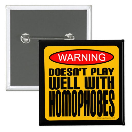 Warning: Doesn't Play Well With Homophobes Button