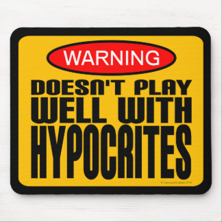 Warning: Doesn't Play Well With Hypocrites Mouse Pad