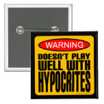 Warning: Doesn't Play Well With Hypocrites Pin