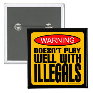 Warning: Doesn't Play Well With Illegals 2 Inch Square Button