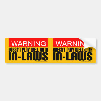 Warning: Doesn't Play Well With In-Laws Bumper Sticker