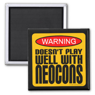 Warning: Doesn't Play Well With Neocons 2 Inch Square Magnet