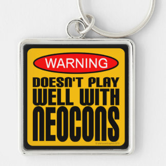 Warning: Doesn't Play Well With Neocons Keychain