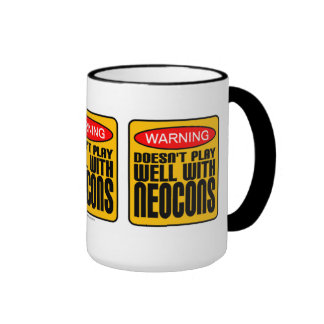 Warning: Doesn't Play Well With Neocons Ringer Coffee Mug