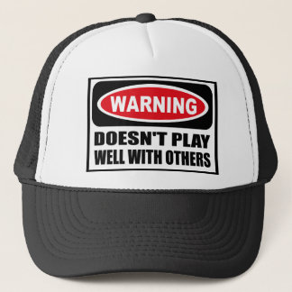 Warning DOESN'T PLAY WELL WITH OTHERS Hat