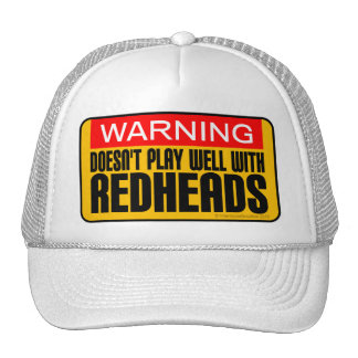 Warning: Doesn't Play Well With Redheads Trucker Hat