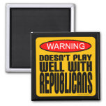 Warning: Doesn't Play Well With Republicans 2 Inch Square Magnet