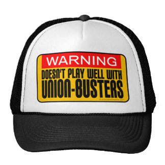 Warning: Doesn't Play Well With Union-Busters Trucker Hat