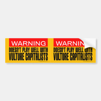 Warning Doesn't Play Well With Vulture Capitalists Bumper Sticker