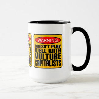 Warning Doesn't Play Well With Vulture Capitalists Mug