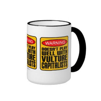 Warning Doesn't Play Well With Vulture Capitalists Ringer Mug