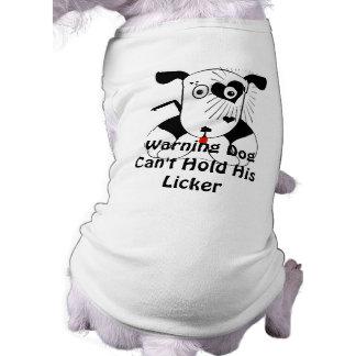 Warning Dog Can't Hold His Licker Dog  T Shirt Dog Shirt