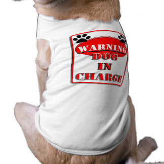 Warning  Dog In Charge T-Shirt