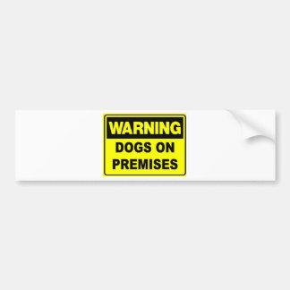 Warning: Dogs On Premises Bumper Sticker