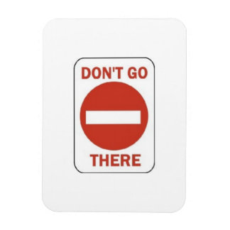 WARNING DON T GO THERE FUNNY SIGN GRAPHIC LOGO MAGNETS